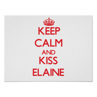 Keep Calm and Kiss Elaine Poster