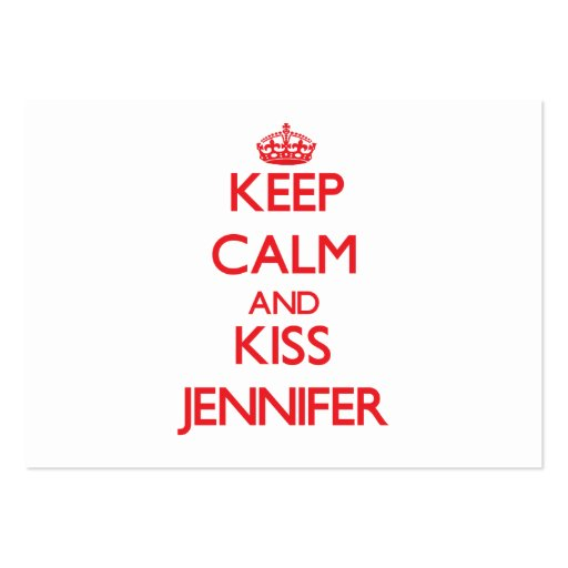 Keep Calm and Kiss Jennifer Business Card