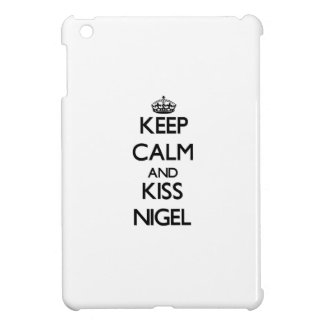 Keep Calm and Kiss Nigel Cover For The iPad Mini