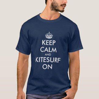 Keep calm and kitesurf on t shirt for kite surfers