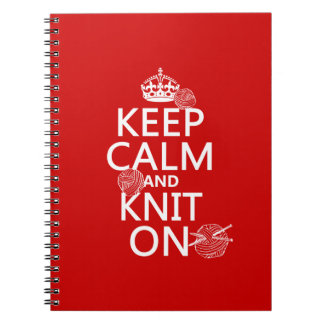 Keep Calm and Knit On - all colors Notebooks