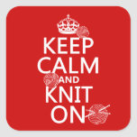 Keep Calm and Knit On - all colours Square Sticker