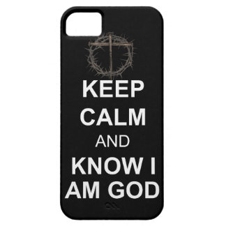 Keep Calm and Know I Am God iPhone 5 Cover