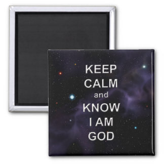 Keep Calm and Know I Am God Square Magnet