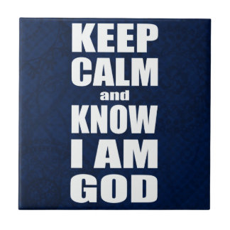 KEEP CALM and KNOW I'M GOD Christian Small Square Tile