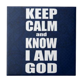 KEEP CALM and KNOW I'M GOD Christian Tile
