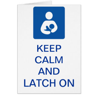 Keep Calm and Latch On card