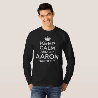 Keep Calm And Let AARON Handle It T-Shirt
