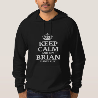 Keep calm and let Brian handle it Hoodie