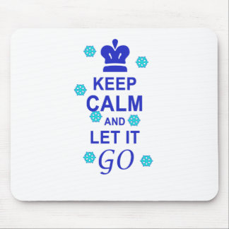 Keep calm and let it go mouse pad