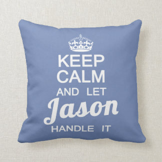 Keep calm and let Jason handle it Cushion