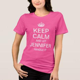 Keep Calm and let Jennifer handle it T-Shirt