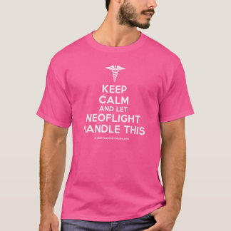 Keep Calm And Let Neoflight Handle This T-Shirt