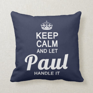 Keep calm and let Paul handle it Cushion