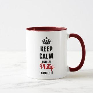 Keep Calm and let Philip handle it Mug