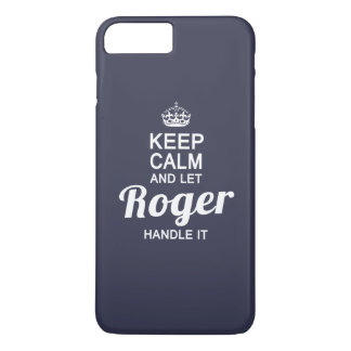 Keep Calm and Let Roger handle it iPhone 7 Plus Case