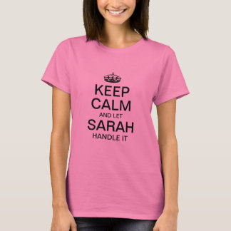 Keep calm and let Sarah  handle it T-Shirt