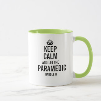 Keep calm and let the Paramedic handle it Mug