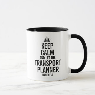 Keep calm and let the transport planner handle it mug