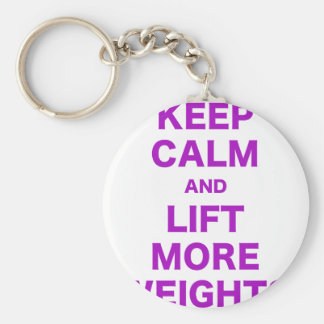 Keep Calm and Lift More Weights Keychain