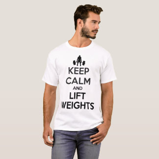Keep Calm and Lift Weights Gym Men White T-Shirt