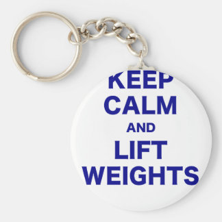 Keep Calm and Lift Weights Key Chain