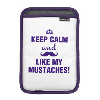 Keep Calm and like my mustaches funny quote Sleeve For iPad Mini