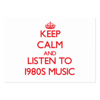 Keep calm and listen to 1980S MUSIC Large Business Cards (Pack Of 100)