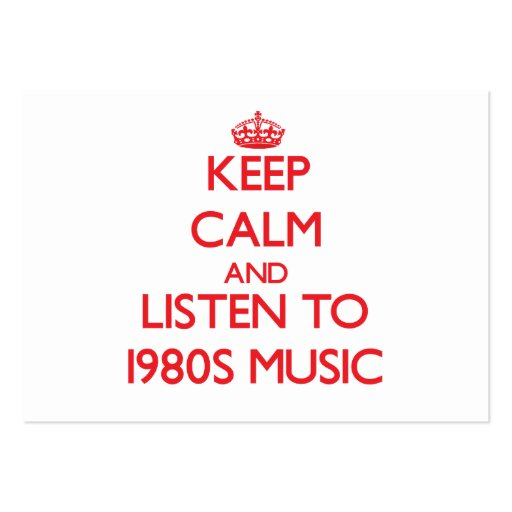 Keep calm and listen to 1980S MUSIC Business Card Templates