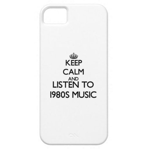 Keep calm and listen to 1980S MUSIC iPhone 5 Case