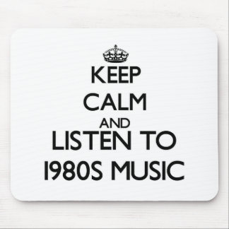 Keep calm and listen to 1980S MUSIC Mouse Pad