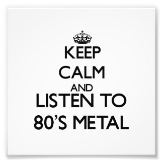 Keep calm and listen to 80 S METAL Photographic Print