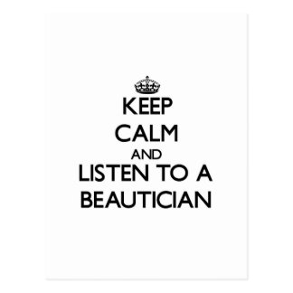 Keep Calm and Listen to a Beautician Postcards