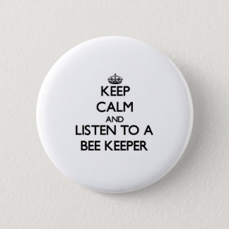 Keep Calm and Listen to a Bee Keeper 6 Cm Round Badge