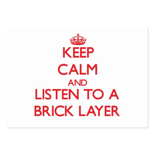 Keep Calm and Listen to a Brick Layer Business Card