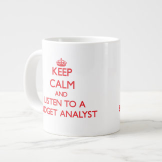 Keep Calm and Listen to a Budget Analyst Jumbo Mugs