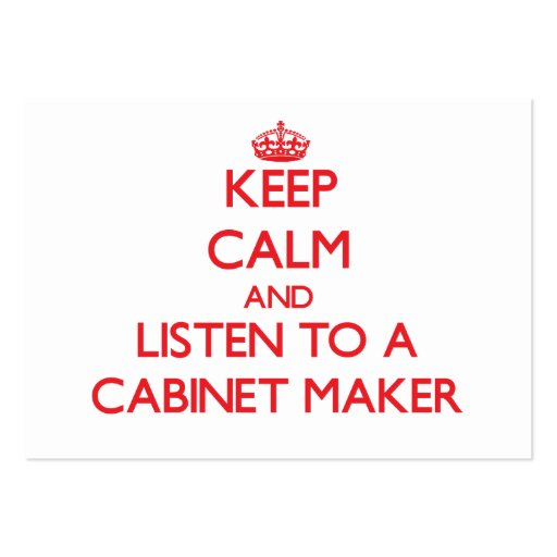 Keep Calm and Listen to a Cabinet Maker Business Card