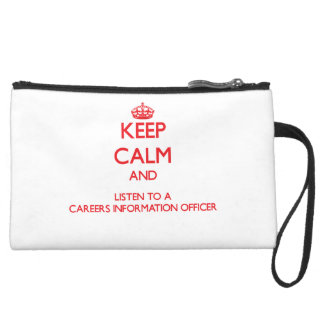 Keep Calm and Listen to a Careers Information Offi Wristlet