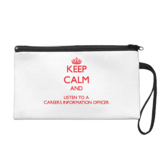Keep Calm and Listen to a Careers Information Offi Wristlet Purses