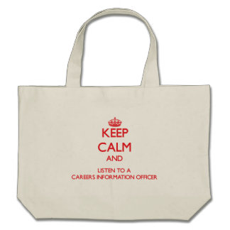 Keep Calm and Listen to a Careers Information Offi Tote Bags