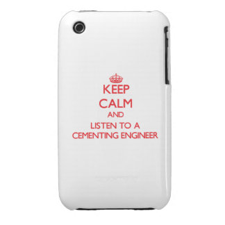 Keep Calm and Listen to a Cementing Engineer iPhone 3 Case-Mate Case