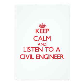 "Keep Calm and Listen to a Civil Engineer 5"" X 7"" Invitation Card"
