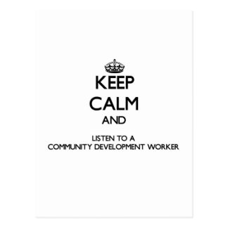 Keep Calm and Listen to a Community Development Wo Postcard