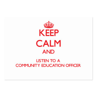 Keep Calm and Listen to a Community Education Offi Business Card