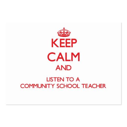 Keep Calm and Listen to a Community School Teacher Business Cards