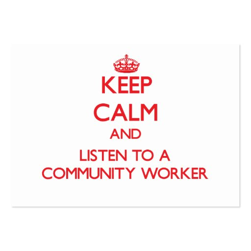 Keep Calm and Listen to a Community Worker Business Card