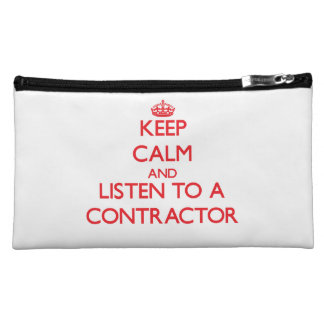 Keep Calm and Listen to a Contractor Cosmetics Bags