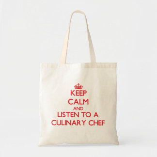 Keep Calm and Listen to a Culinary Chef Tote Bag