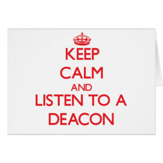 Keep Calm and Listen to a Deacon Greeting Card