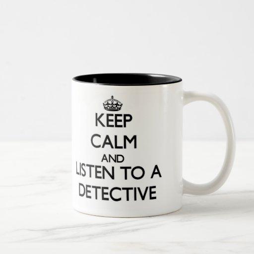 Keep Calm and Listen to a Detective Coffee Mug